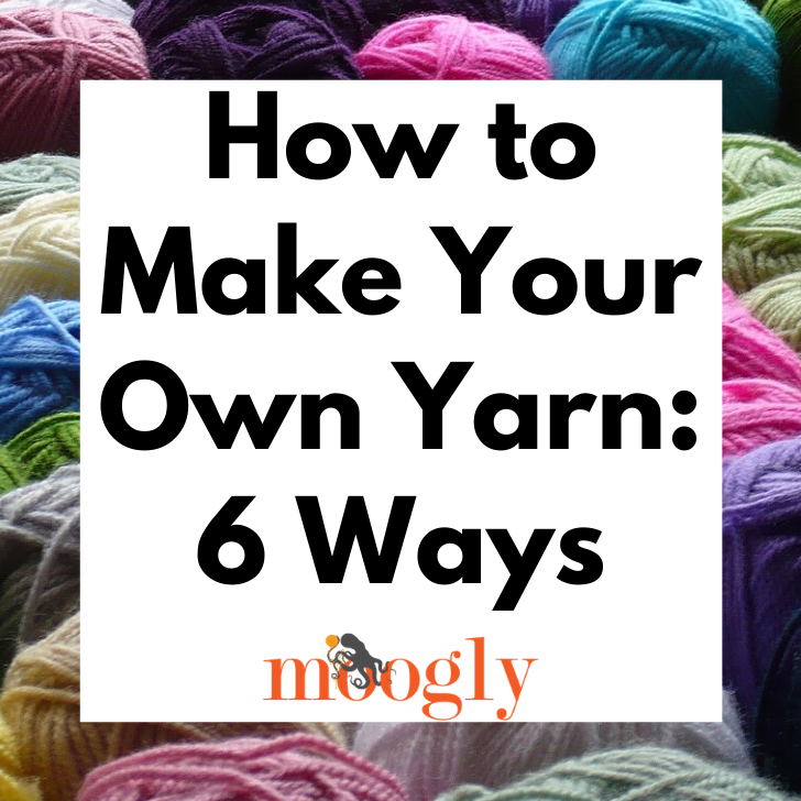 How to Make Your Own Yarn - 6 Ways! See them all on Moogly!