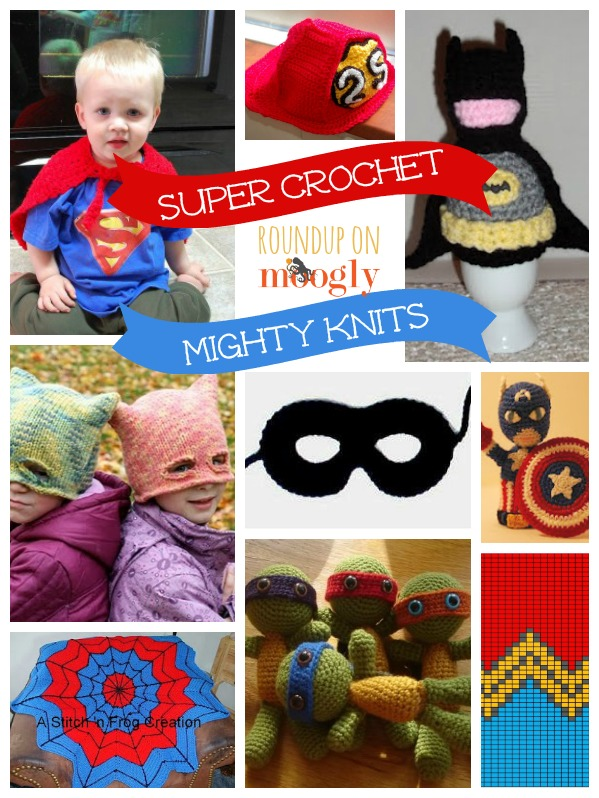 Super Crochet and Mighty Knits! 10 free patterns to make for your littlest heros, from mooglyblog.com