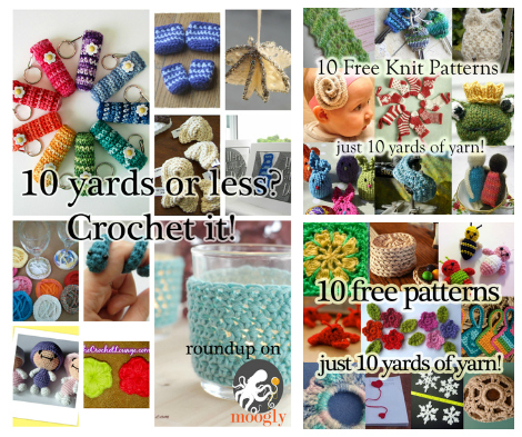 Got just 10 yds of yarn left? Crochet or knit it! 30 free patterns in a collection on Mooglyblog.com