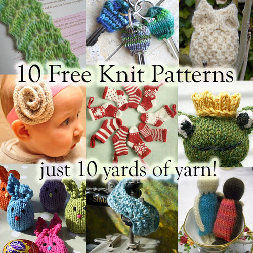 10 Yards of Yarn or Less? Knit It! @ mooglyblog.com free patterns ideas scraps leftovers knitting short small fast tiny list links