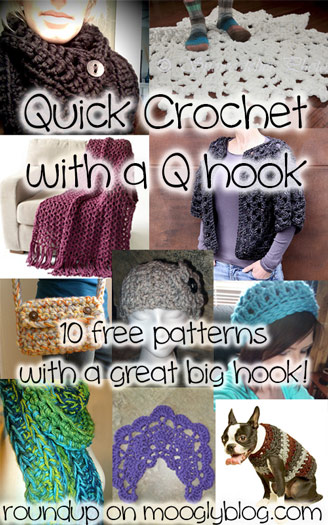 Crochet Scarf Pattern Q Hook : Quick Crochet with a Q Hook: 10 Free Patterns