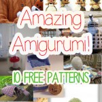 Amazing Amigurumi Patterns – and They're All Free!