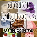 Crochet Baby Booties: 10 More Free Patterns!
