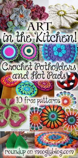 Make a work of ART for your kitchen! Pretty and practical, they make great gifts too! 10 free patterns for Crochet Potholders and Hot Pads now at mooglyblog.com! #crochet