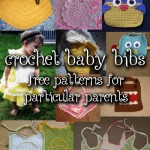 Unique Crochet Baby Bib Patterns to Please the Most Particular Parents!