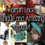 Hairpin Lace – Unique and Amazing Crochet!