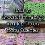 How to Crochet Armholes in a Top Down Baby Sweater
