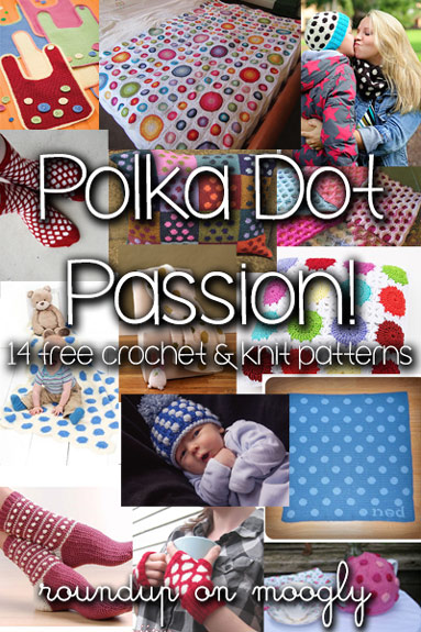 Everybody loves Polka Dots! Free #crochet and #knit patterns on Moogly!