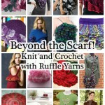 Ruffle Yarns Beyond the Scarf: Free Patterns to Knit and Crochet!