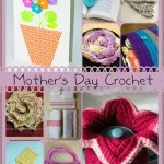 Make Your Mother's Day with Crochet: 10 Free Patterns!