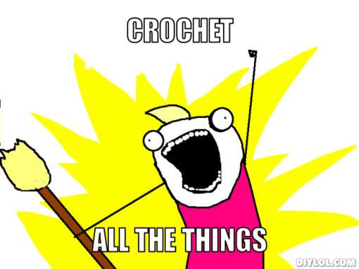 Crochet ALL THE THINGS! (and save money on yarn!) - Cartoon via DIYLOL, original drawing via Allie Brosh