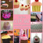 So Cute and Sweet: 10 Free Crochet Cupcake Patterns!