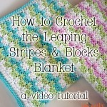 How to Crochet the Leaping Stripes and Blocks Blanket - a video tutorial on moogly