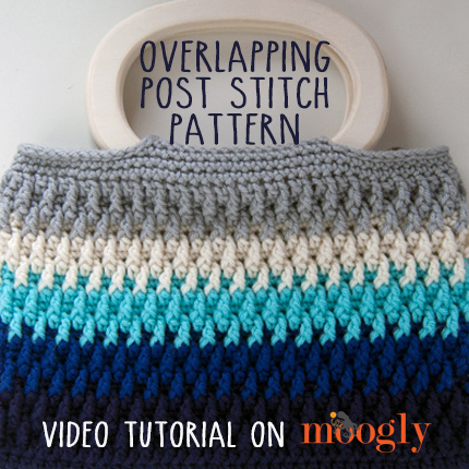 Video Tutorial: Overlapping Post Stitch Pattern - moogly