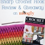 Sharp Crochet Hook Review & Giveaway!