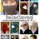Brrrrr-ing Me Balaclavas: 10 Free Crochet and Knit Patterns!