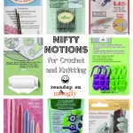 8 Nifty Notions for Crochet and Knitting!