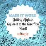 Make It Work: Getting Afghan Squares to the Size You Need!