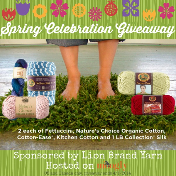 Enter the Lion Brand Spring Celebration Giveaway on Moogly for a chance to win all these wonderful yarns! Giveaway ends 4/1/2014 at 12am Central US Time. Open to residents of US and Canada only.