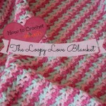 Loopy Love Blanket Tutorial