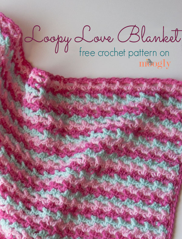 Baby Love Blanket Free Crochet Pattern : Loopy Love Blanket: Free Crochet Pattern in 7 Sizes!