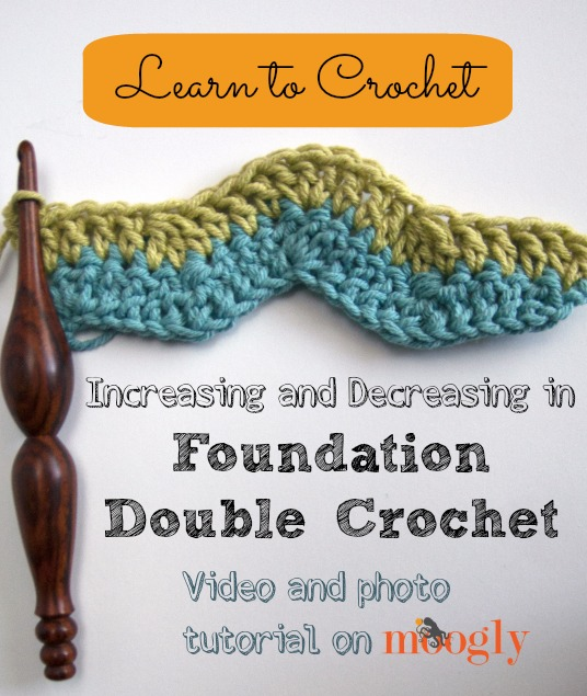 Increasing And Decreasing In Foundation Double Crochet Moogly