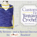 Custom Fit Tunisian Crochet by Dora Ohrenstein – Amazing!
