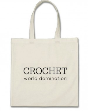 Crochet World Domination - we're taking over!