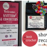 My Trip to the Knit and Crochet Show 2014!