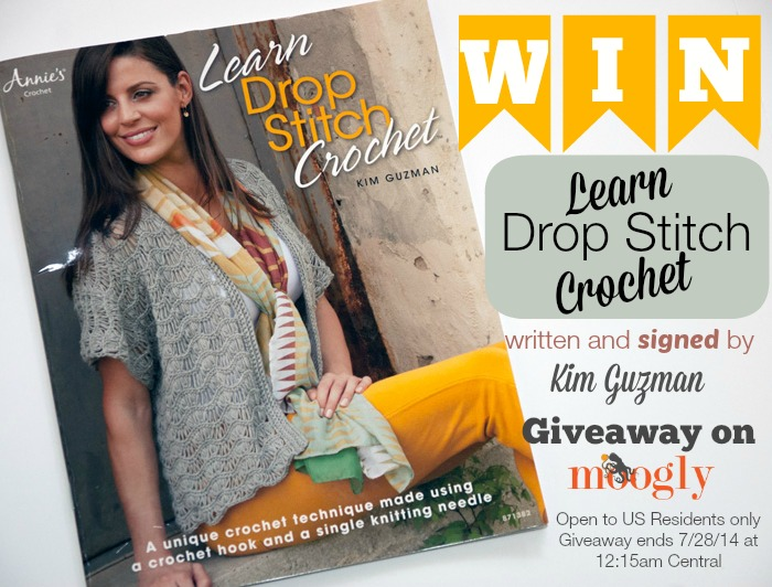 "Win a signed copy of ""Learn Drop Stitch Crochet"" by Kim Guzman in a Moogly Giveaway! Open to US residents only, giveaway ends 7/28/14 at 12:15am Central"