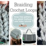 Learn two different methods for making and braiding crochet loops! Video tutorial on Mooglyblog.com