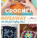 Crochet: Basics and Beyond – a Craftsy Class Giveaway!