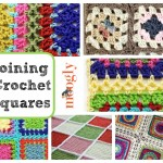 Get It Together: How to Join Crochet Squares 12 Ways!