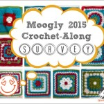 Take the Moogly 2015 Crochet-Along Survey!