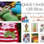 Quick Crochet Gift Ideas: Less Than 100 Yards Each!