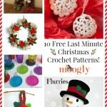 10 Free Last Minute Christmas Crochet Patterns!