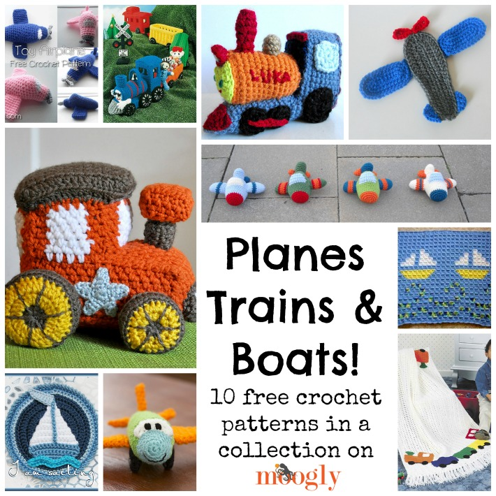 Free Crochet Patterns On The Move Planes Trains And Boats Moogly