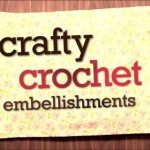 Crafty Crochet Embellishments with Linda Permann