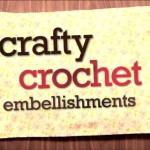 Crafty Crochet Embellishments with Linda Permann