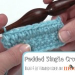 Padded Single Crochet - learn how to #crochet this fun and easy stitch with Right and Left Handed Video Tutorials on Moogly!