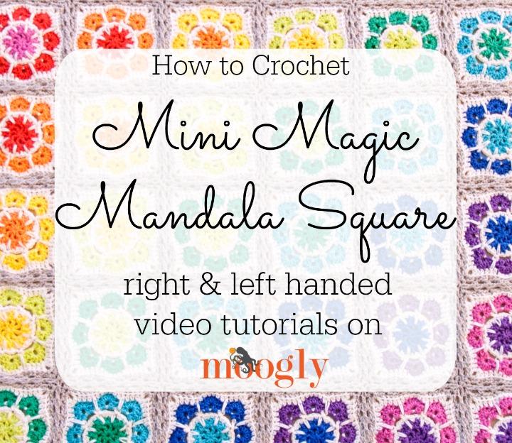 Mini Magic Mandala Square - right and left handed video tutorials on Moogly!