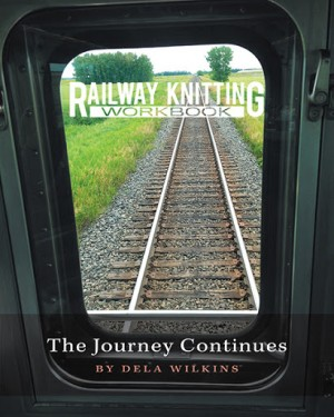 Railway Knitting Workbook - a new book on Tunisian Crochet, by Dela Wilkins!