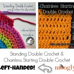 Learn to #Crochet the Standing Double Crochet and Chainless Starting Double Crochet - Left Handed! Video tutorials on Moogly!