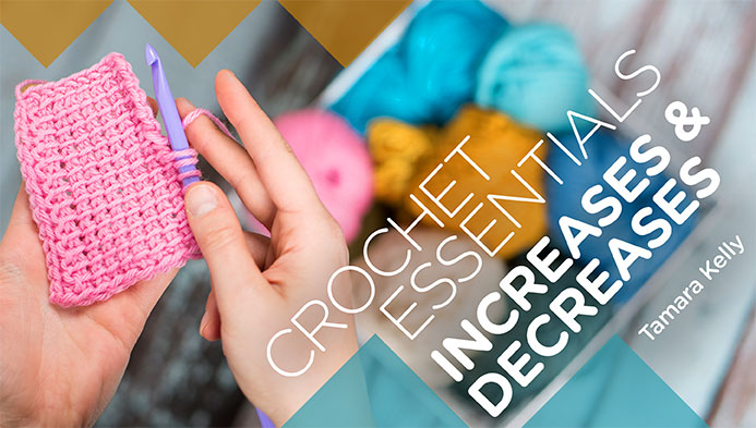 Crochet Essentials: Increases & Decreases by Tamara Kelly - on Craftsy!