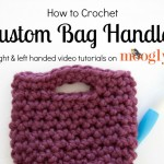 Learn how to crochet your own bag handles - a right and left handed set of video tutorials on Mooglyblog.com!