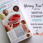 Yarny Fun with the Martha Stewart Knit & Weave Loom Kit!
