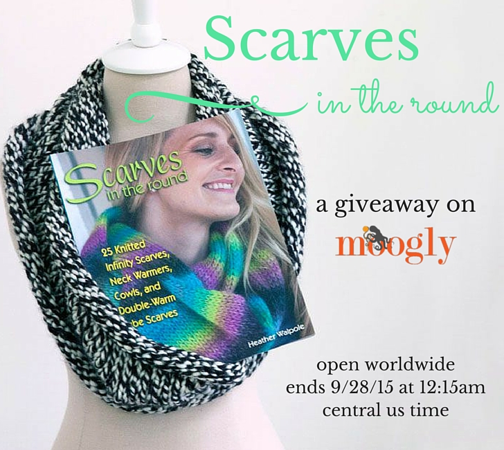 Scarves in the Round: a knit book giveaway on Moogly! open worldwide, ends 9/28/15!