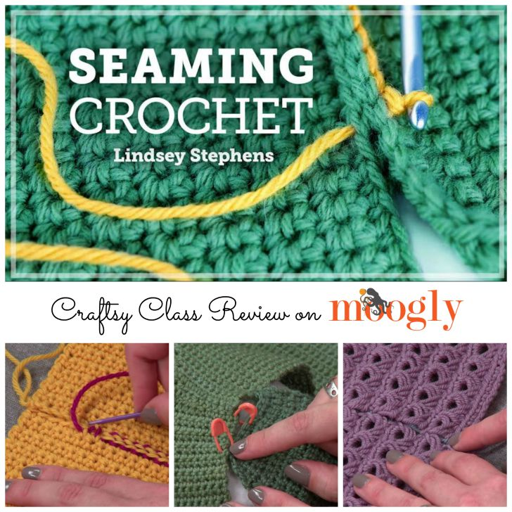 Seaming Crochet with Lindsey Stephens - a Craftsy Class Review on Moogly!