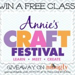 Win a Free Class at Annie's Craft Festival – on Moogly!