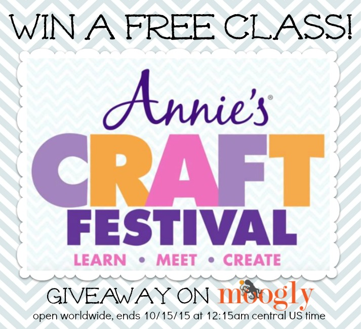 Win a free class at Annie's Craft Festival 2015! Giveaway on Moogly ends 10-15-15 - and there's a code for 50% off classes for EVERYBODY too!